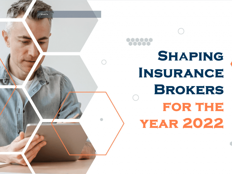 Shaping Insurance Brokers for the year 2022